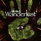 Wanderlust By Little Atlas (2005-12-05)