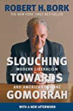 img - for Slouching Towards Gomorrah: Modern Liberalism and American Decline book / textbook / text book