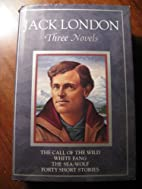 Jack London, Three Novels: The Call of the…