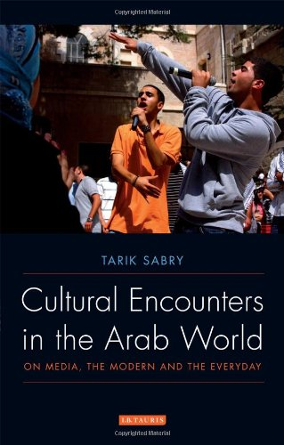 Cultural Encounters in the Arab World: On Media, the...