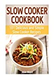 img - for Slow Cooker Cookbook: 101 Delicious and Simple Slow Cooker Recipes book / textbook / text book