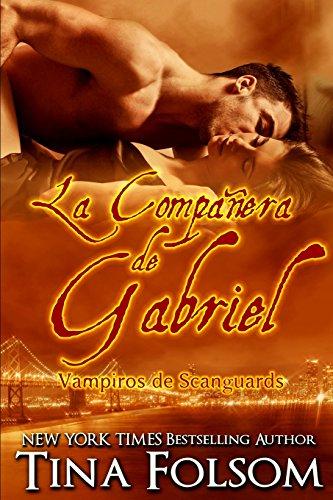 La Companera de Gabriel: Vampiros de Scanguards: Volume 3 (Vampiros De Scanguards / the Scanguards Vampires)