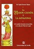img - for La mujer casada y la amazona : un modelo femenino renacentista en la obra de Pedro de Luj n book / textbook / text book