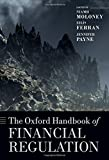 The Oxford Handbook of Financial Regulation (Oxford Handbooks in Law)