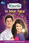 Wizards of Waverly Place #3: In Your Face (Wizards of Waverly Place)