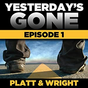 FREE Yesterday's Gone: Season 1 - Episode 1 | [Sean Platt, David Wright]