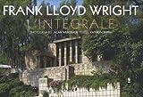 echange, troc Kathryn Smith, Alan Weintraub - Frank Lloyd Wright L'intégrale