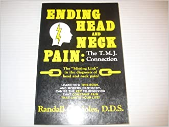 Ending Head and Neck Pain: The Tmj Connection