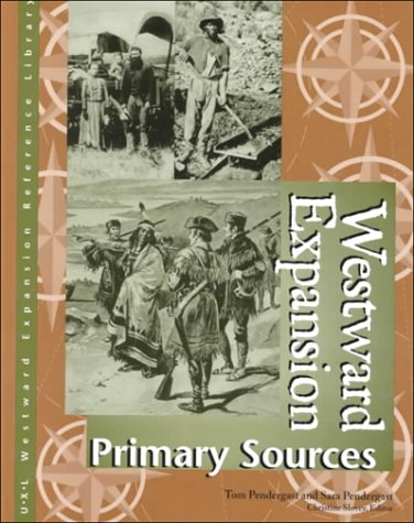 Westward Expansion: Primary Sources