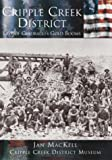 Cripple Creek District: Last of Colorado's Gold Blooms  (CO)  (Making of America)
