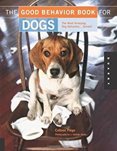 The Good Behavior Book For Dogs The Most Annoying Dog Behaviors Solved from Quarry Books