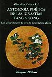 img - for Antolog a po tica de las dinast as Tang y Song book / textbook / text book