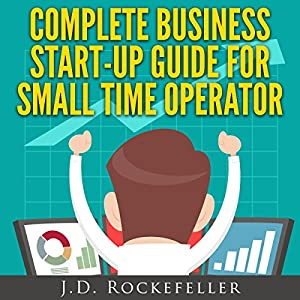 Complete Business Start-Up Guide for Small Time Operator Audiobook