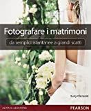 Fotografare i matrimoni: da semplici istantanee a grandi scatti