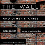 The Wall: And Other Stories | Jurek Becker