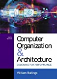 Computer Organization and Architecture: Designing for Performance (International Edition) (0130493074) by Stallings, William