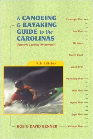 A Canoeing & Kayaking Guide to the Carolinas, 8th