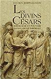 echange, troc Lucien Jerphagnon - Les divins Césars : Idéologie et pouvoir dans la Rome impériale