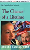 The Chance of a Lifetime (The Cassie Perkins Series #8) (0595089984) by Hunt, Angela Elwell