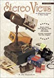 Stereo Views: An Illustrated History & Price Guide