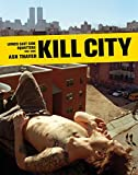 img - for Kill City: Lower East Side Squatters 1992-2000 book / textbook / text book