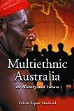 Multiethnic Australia: Its History and Future