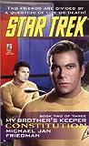 Constitution: My Brother's Keeper #2 (Star Trek: The Original Series) (0743454030) by Friedman, Michael Jan