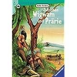 Zwischen Wigwam und Prärie