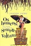 img - for Os Homens ( s Vezes, Infelizmente) Sempre Voltam - Formato Convencional (Em Portuguese do Brasil) book / textbook / text book
