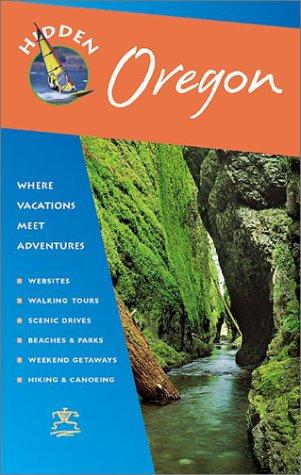 Hidden Oregon: Including Portland, The Coast, Cascades, And Columbia River Gorge