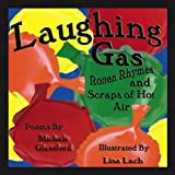 Laughing Gas - Rotten Rhymes and Scraps of Hot Air