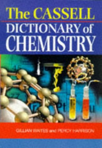 The Cassell Dictionary of Chemistry (Science dictionaries)