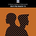 A Macat Analysis of Jay MacLeod's Ain't No Makin' It: Aspirations and Attainment in a Low-Income Neighborhood Audiobook by Anna Seiferle-Valencia Narrated by  Macat.com