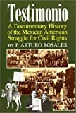 Testimonio: A Documentary History of the Mexican-American Struggle for Civil Rights (Hispanic Civil Rights)