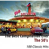 The 50's (The Best Compilation Ever) [100 Classic Hits]