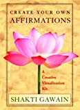 Create Your Own Affirmations: A Creative Visualization Kit