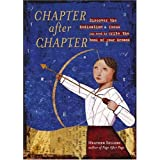 "Chapter After Chapter: Discover the Dedication & Focus You Need to Write the Book of Your Dreams: Discover the Dedication and Focus You Needvon ""Heather Sellers"""
