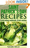 St. Patrick's Day Recipes: Celebrating Authentic Irish Cuisine