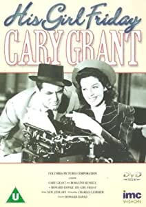 His Girl Friday - Cary Grant & Rosalind Russell [DVD] [1940]