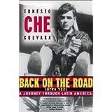 Back on the Road: A Journey Through Latin America ~ Ernesto Che Guevara