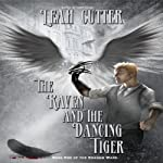 The Raven and the Dancing Tiger: Shadow Wars, Book 1 (       UNABRIDGED) by Leah Cutter Narrated by Phillip Church
