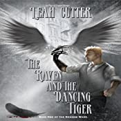 The Raven and the Dancing Tiger: Shadow Wars, Book 1 | Leah Cutter