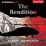 The Rendition: A Novel | Albert Ashforth