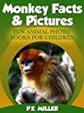 Monkey Facts & Pictures (Fun Animal Photo Books for Children)