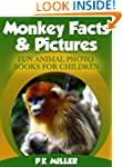 Monkey Facts & Pictures (Fun Animal P...