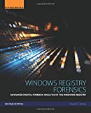 Windows Registry Forensics, Second Edition: Advanced Digital Forensic Analysis of the Windows Registry