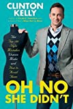 Oh No She Didnt: The Top 100 Style Mistakes Women Make and How to Avoid Them [Hardcover]