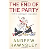 The End of the Party: The Rise and Fall of New Labourby Andrew Rawnsley