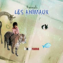 My First French Lessons: Les Animaux [Animals (Part 2)] (       UNABRIDGED) by Alexa Polidoro Narrated by Alexa Polidoro