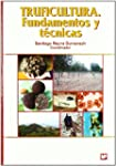 Truficultura: fundamentos y t�cnicas